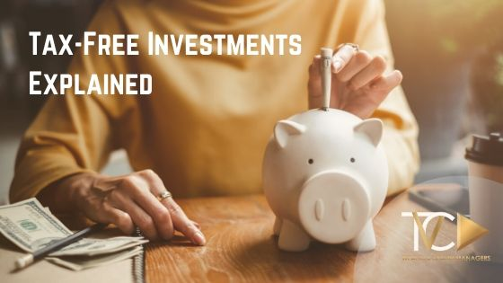 Tax-Free Investments Explained